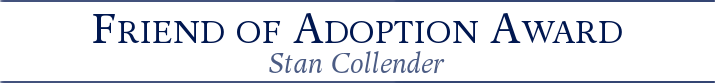 "Banner reading ""Friend of Adoption Award - Stan Collender"""
